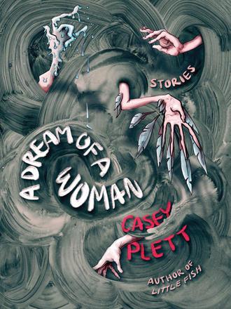 a dream of a woman casey plett