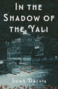 In the Shadow of the Yali, Suat Dervis