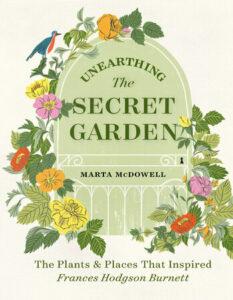 Unearthing the Secret Garden, Marta McDowell