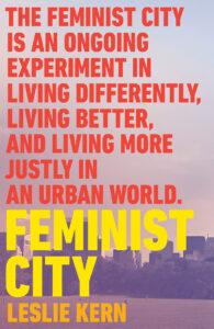 Feminist City, Leslie Kern