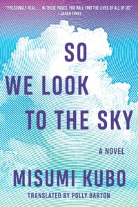 So We Look to the Sky, Misumi Kubo