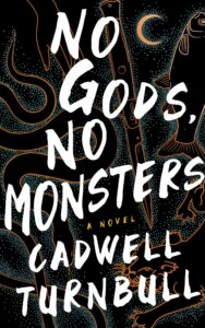 Cadwell Turnbull_No Gods No Monsters