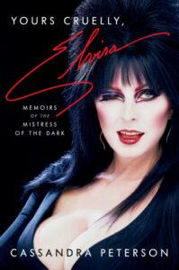 Yours Cruelly Elvira, Cassandra Peterson