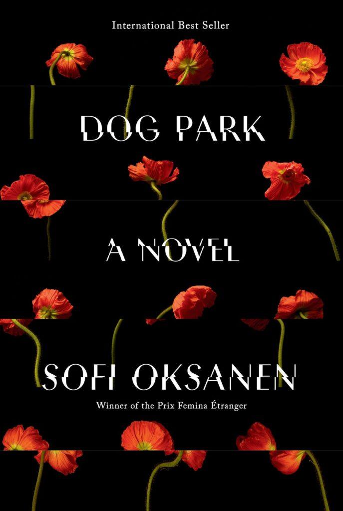 "Sofi Oksanen, tr. Owen Frederick Witesman, <a href=""https://bookshop.org/a/132/9780525659471"" target=""_blank"" rel=""noopener""><em>Dog Park</em></a> (Knopf, September 21)"
