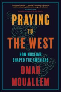 Praying to the West, Omar Mouallem