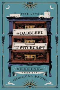 The Dabbler's Guide to Witchcraft, Fire Lyte