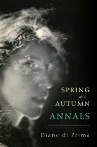Spring and Autumn Annals, Diane Di Prima