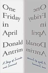 One Friday in April, Donald Antrim