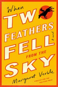 When two feathers fell from the sky_margaret verble