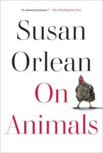 On Animals, Susan Orlean