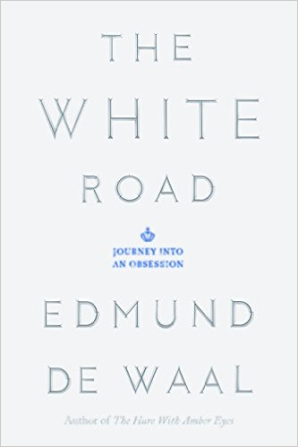 Book Marks Reviews Of The White Road A Journey Into Obsession By