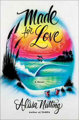 Made for Love_Alissa Nutting
