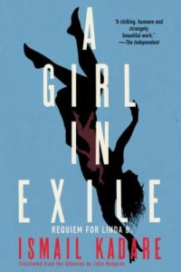 A Girl in Exile_Ismail Kadare