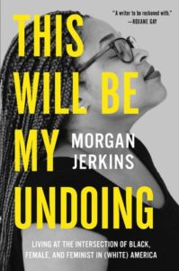This Will Be My Undoing_Morgan Jerkins