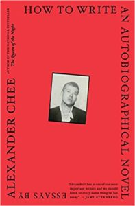 How to Write an Autobiographical Novel_ALexander Chee