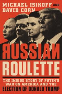 Russian Roulette_Michael Isikoff and David Corn