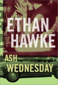 Ash Wednesday_Ethan Hawke