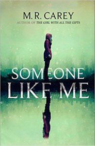 Someone Like Me_M.R. Carey