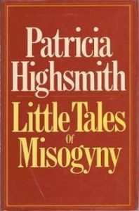 Little Tales of Misogyny_Patricia Highsmith
