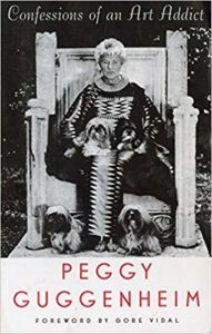 Out of this Century Confessions of an Art Addictby Peggy Guggenheim