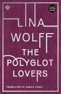 The Polyglott Lovers_Lina Wolff