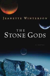 The Stone Gods_Jeanette Winterson