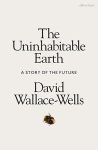 The Uninhabitable Earth_David Wallace-Wells