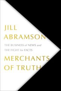 Merchants of Truth_Jill Abramson