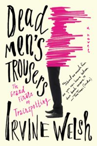 Dead Men's Trousers_Irvine Welsh