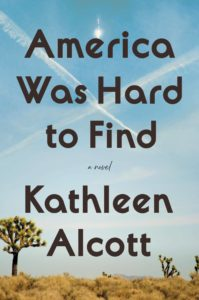 America Was Hard to Find_Kathleen Alcott