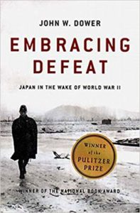 Embracing Defeat Japan in the Wake of World War II by John W. Dower