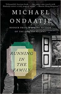 Running in the Familyby Michael Ondaatje