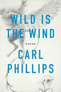 Wild is the Wind_Carl Phillips