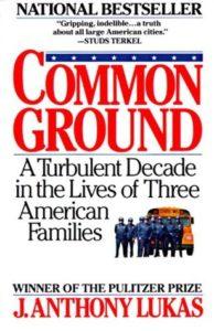 Common Groundby J. Anthony Lukas