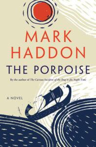 The Porpoise_Mark Haddon