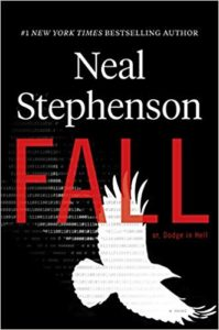 Fall or, Dodge in Hellby Neal Stephenson