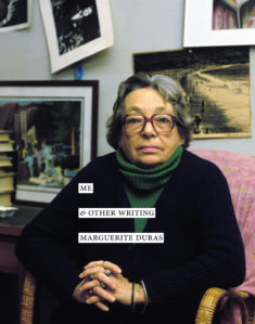 Me and Other Writing Marguerite Duras