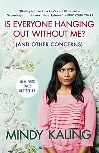 is everyone hanging out without me_mindy kaling