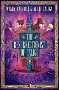 The Resurrectionist of Caligo, by Wendy Trimboli and Alicia Zaloga