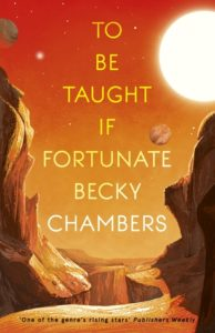 To Be Taught, If Fortunateby Becky Chambers