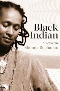 Black Indian by Shonda Buchanan