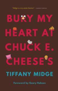 Bury My Heart at Chuck E. Cheese's by Tiffany Midge