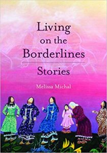 Living on the Borderlines by Melissa Michal