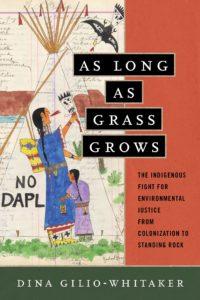 as long as grass grows dina gilio-whitaker