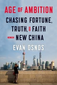 Age of Ambition Evan Osnos