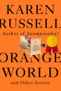 Orange World_Karen Russell