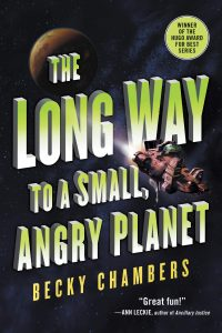 The Long Way to a Small, Angry Planet Becky Chambers