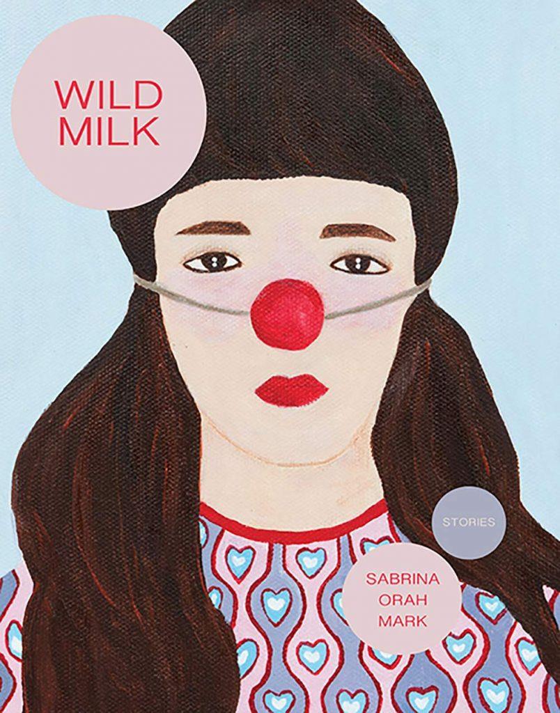 Wild Milk_Sabrina Orah Mark