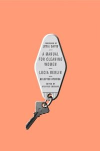 A Manual for Cleaning Women Lucia Berlin