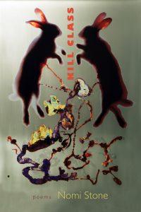 Kill Class, poems by Nomi Stone